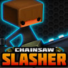 CHAINSAW SLASHER GAME
