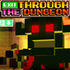 EXIT THROUGH THE DUNGEON GAME