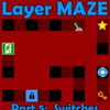 LAYER MAZE PART 5: SWITCHES