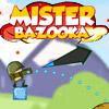 MISTER BAZOOKA GAME
