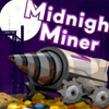 MIDNIGHT MINER