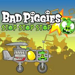 bad piggies stop stop stop